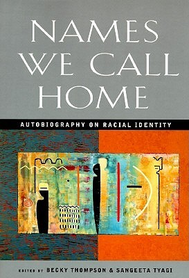 Names We Call Home: Autobiography on Racial Identity