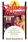 Chinese Mirror: Moral Reflections on Political Ecomy and Society