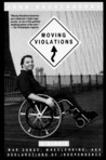 Moving Violations: War Zones, Wheelchairs, and Declarations of Independence