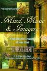 Mind Music and Imagery: Unlocking the Treasures of Your Mind