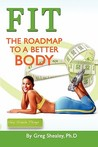 Fit: The Roadmap to a Better Body