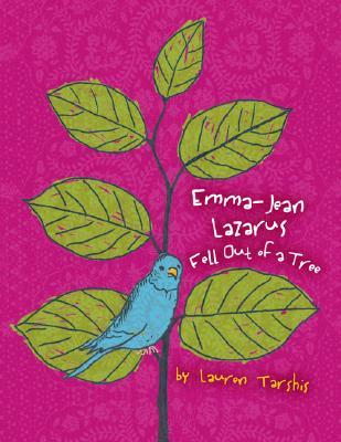 Emma Jean Lazarus Fell Out of a Tree by Lauren Tarshis