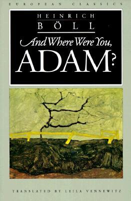 And Where Were You, Adam? by Heinrich Böll