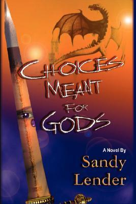 Choices Meant for Gods