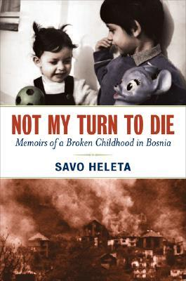 Not My Turn to Die by Savo Heleta