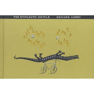 The Epiplectic Bicycle by Edward Gorey