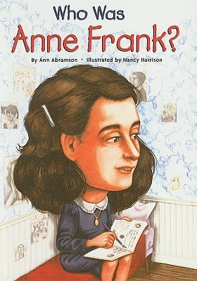 Who Was Anne Frank? (Who Was...? by Ann Abramson