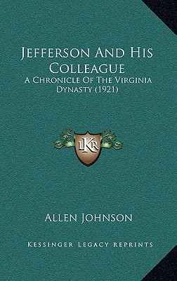 Jefferson and His Colleague by Allen    Johnson