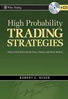 High Probability Trading Strategies: Entry to Exit Tactics for the Forex, Futures, and Stock Markets [With CD (Audio)]