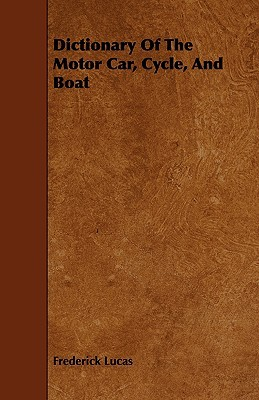 Dictionary of the Motor Car, Cycle, and Boat