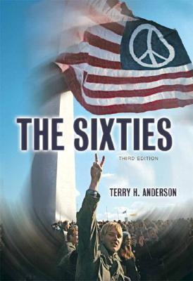 The Sixties by Terry H. Anderson