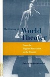 The History Of World Theater: From The English Restoration To The Present