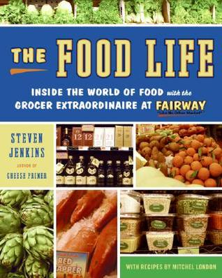 The Food Life by Steven Jenkins