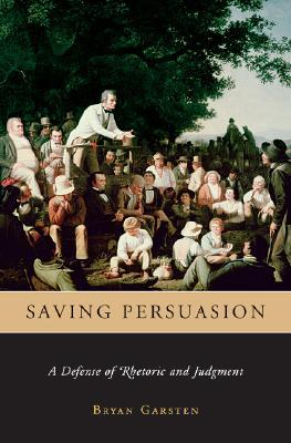 Saving Persuasion by Bryan Garsten