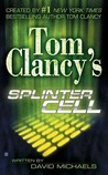 Splinter Cell (Tom Clancy's Splinter Cell, #1)