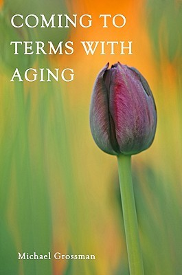 Coming to Terms with Aging: The Secret to Meaningful Time