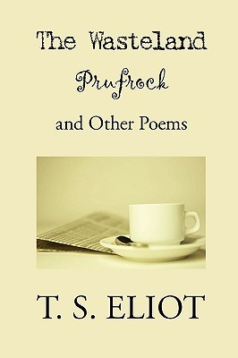 The Wasteland, Prufrock and Other Poems by T.S. Eliot