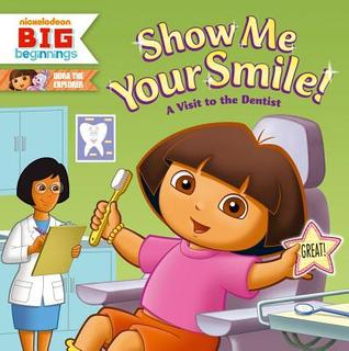 Show Me Your Smile! A Visit to the Dentist by Christine Ricci