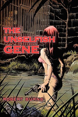 The Unselfish Gene by R. Douglas Burns