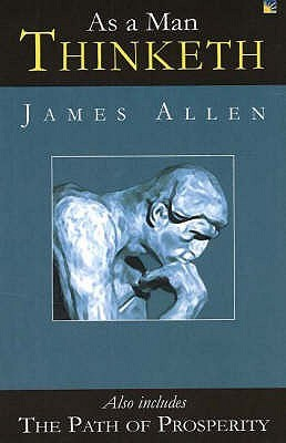 As A Man Thinketh / The Path Of Prosperity by James Allen
