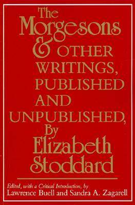 The Morgesons and Other Writings by Elizabeth Stoddard