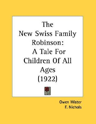 The New Swiss Family Robinson: A Tale for Children of All Ages (1922)