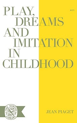 Play Dreams and Imitation in Childhood by Jean Piaget