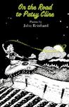 On the Road to Patsy Cline: Poems by John Reinhard