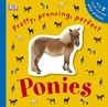 Pretty, Prancing, Perfect Ponies by Dawn Sirett