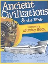 Ancient Civilizations & the Bible: Creation to Jesus Christ: Elementary Activity Book