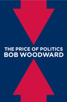 The Price of Politics by Bob Woodward