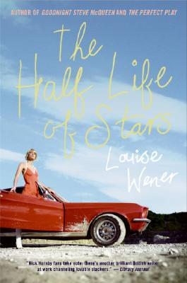 The Half Life of Stars by Louise Wener