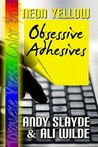Neon Yellow: Obsessive Adhesives