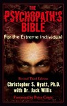 The Psychopath's Bible: For the Extreme Individual