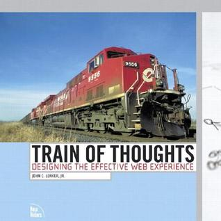 Train of Thoughts: Designing the Effective Web Experience