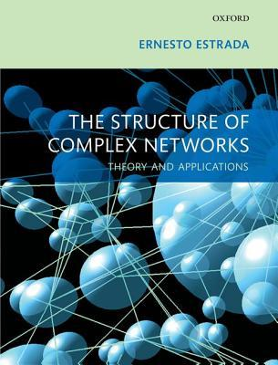 The Structure of Complex Networks: Theory and Applications