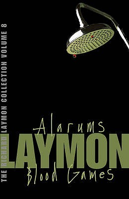 The Richard Laymon Collection, Volume 8: Alarums / Blood Games
