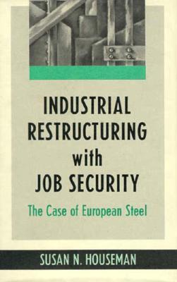 Industrial Restructuring with Job Security: The Case of European Steel