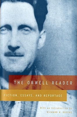 The Orwell Reader by George Orwell