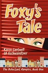 Foxy's Tale (Reluctant Vampire Series, #1)