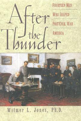 After the Thunder: Fourteen Men Who Shaped Post-Civil War America