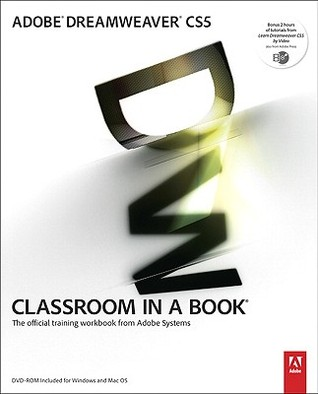 Adobe Dreamweaver CS5 Classroom in a Book: The Official Training Workbook from Adobe Systems [With DVD ROM]