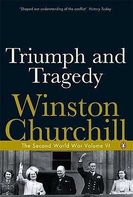 Triumph and Tragedy by Winston S. Churchill