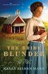 The Bride Blunder (Prairie Promises, #3)