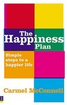 The Happiness Plan: Simple Steps to a Happier Life