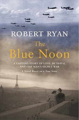 The Blue Noon by Robert Ryan