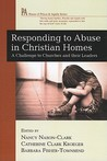 Responding To Abuse In Christian Homes: A Challenge To Churches And Their Leaders (House Of Prisca & Aquila)