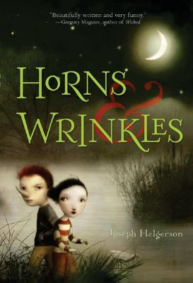 Horns and Wrinkles by Joseph Helgerson