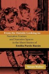 From the Outside Looking in: Narrative Frames and Narrative Spaces in the Short Stories of Emilia Pardo Bazn