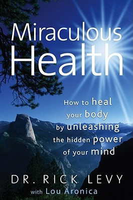 Miraculous Health by Rick Levy